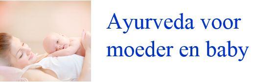 Ayurveda voor moeder en baby